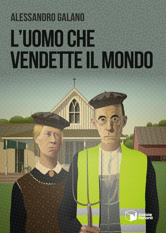 L' uomo che vendette il mondo - Alessandro Galano - copertina