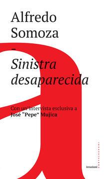 Sinistra desaparecida. Sud America: la crisi delle forze progressiste - Alfredo Luis Somoza - ebook