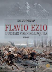 Ristorantezintonio.it Flavio Ezio. L'ultimo volo dell'aquila Image