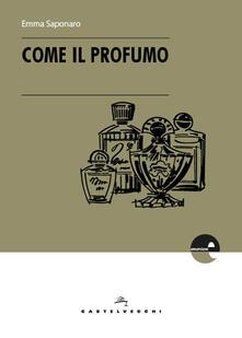 Come il profumo - Emma Saponaro - copertina