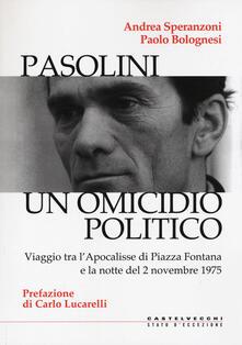 Tegliowinterrun.it Pasolini. Un omicidio politico. Viaggio tra l'apocalisse di Piazza Fontana e la notte del 2 novembre 1975 Image