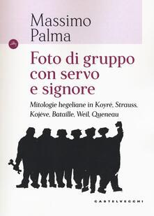 Foto di gruppo con servo e signore. Mitologie hegeliane in Koyré, Strauss, Kojève, Bataille, Weil, Queneau.pdf