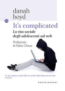Lascalashepard.it It's complicated. La vita sociale degli adolescenti sul web Image