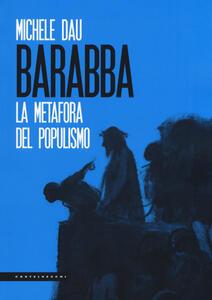 Barabba. La metafora del populismo