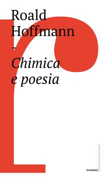 Chimica e poesia - Roald Hoffmann,Roberta Arrigoni - ebook