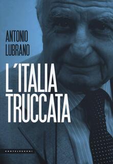 Lpgcsostenible.es L' Italia truccata. Storie assurde, trufferie e amenità di oggi e di ieri Image