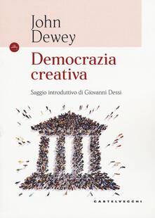 Democrazia creativa - John Dewey - copertina