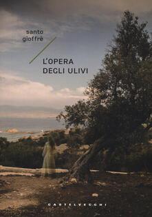 L' opera degli ulivi - Santo Gioffrè - copertina