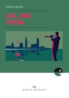 Jazz, rock, Venezia - Roberto Saporito - copertina