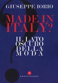 Made in Italy? Il lato oscuro della moda - Giuseppe Iorio - copertina