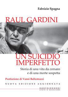 Tegliowinterrun.it Raul Gardini. Un suicidio imperfetto. Storia di una vita da corsaro e di una morte sospetta Image
