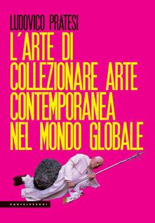Cocktaillab.it L' arte di collezionare arte contemporanea nel mondo globale Image