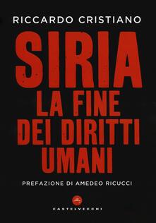Siria. La fine dei diritti umani - Riccardo Cristiano - copertina