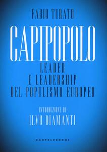 Libro Capipopolo. Leader e leadership del populismo europeo Fabio Turato