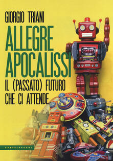 Grandtoureventi.it Allegre apocalissi. Il (passato) futuro ci attende Image