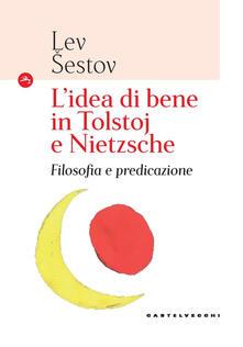 L idea di bene in Tolstoj e Nietzsche. Filosofia e predicazione.pdf
