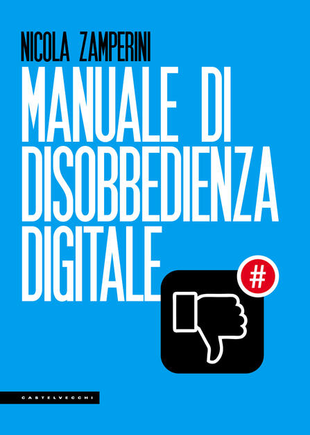 Risultati immagini per manuale di disobbedienza digitale