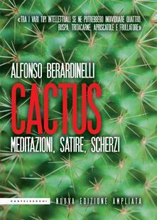 Cactus. Meditazioni, satire, scherzi. Ediz. ampliata - Alfonso Berardinelli - ebook