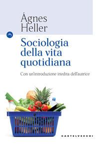 Libro Sociologia della vita quotidiana Ágnes Heller