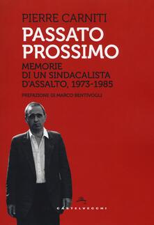 Ipabsantonioabatetrino.it Passato prossimo. Memorie di un sindacalista d'assalto, 1973-1985 Image