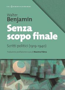Ristorantezintonio.it Senza scopo finale. Scritti politici (1919-1940) Image