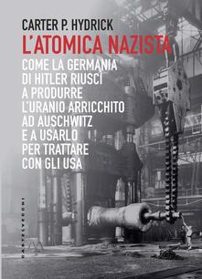 Voluntariadobaleares2014.es L' atomica nazista. Come la Germania di Hitler riuscì a produrre l'uranio arricchito ad Auschwitz e a usarlo per trattare con gli USA Image