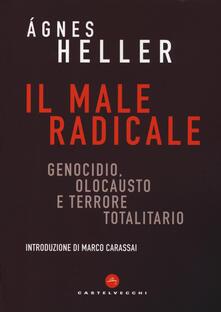 Festivalpatudocanario.es Il male radicale. Genocidio, Olocausto e terrore totalitario Image