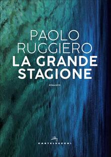 La grande stagione - Paolo Ruggiero - copertina