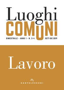Luoghi comuni (2019). Vol. 3-4: Lavoro..pdf