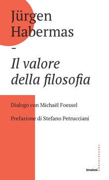 Il valore della filosofia. Dialogo con Michaël Foessel - Jürgen Habermas,Anna Maria Brogi - ebook