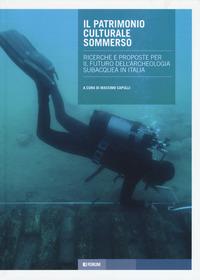 Il Il patrimonio culturale sommerso. Ricerche e proposte per il futuro dell'archeologia subacquea in Italia - Capulli Massimo - wuz.it