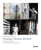 Copertina  Femines. Donne del latte : gesti e luoghi, tra presente e memoria