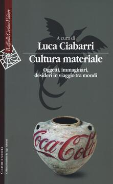 Nordestcaffeisola.it Cultura materiale. Oggetti, immaginari, desideri in viaggio tra mondi Image
