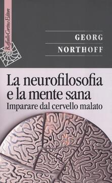 La neurofilosofia e la mente sana. Imparare dal cervello malato.pdf