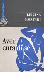 Libro Aver cura di sé Luigina Mortari