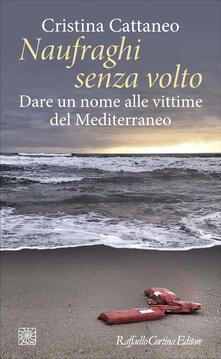 Naufraghi senza volto. Dare un nome alle vittime del Mediterraneo - Cristina Cattaneo - ebook