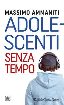 Adolescenti senza tempo - Massimo Ammaniti - ebook