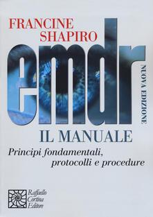 Winniearcher.com EMDR. Il manuale. Principi fondamentali, protocolli e procedure Image