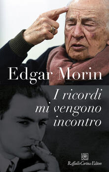 I ricordi mi vengono incontro - Edgar Morin - copertina