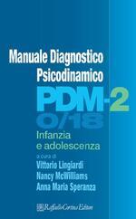 PDM-2. Manuale diagnostico psicodinamico. Infanzia e adolescenza