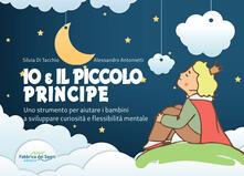 Amatigota.it Io e il Piccolo Principe. Uno strumento per aiutare i bambini a sviluppare curiosità e flessibilità mentale. Ediz. a spirale Image
