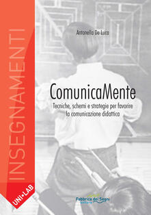 Comunicamente. Tecniche, schemi e strategie per favorire la comunicazione didattica.pdf