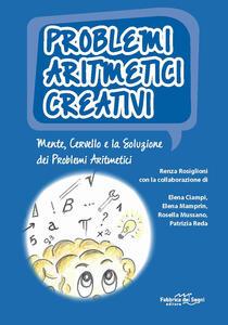Libro Problemi aritmetici creativi. Mente, cervello e la soluzione dei problemi aritmetici. Con CD-ROM Renza Rosiglioni