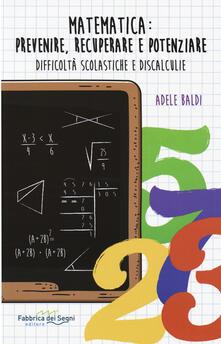 Osteriacasadimare.it Matematica: prevenire, recuperare e potenziare. Difficoltà scolastiche e discalculie Image