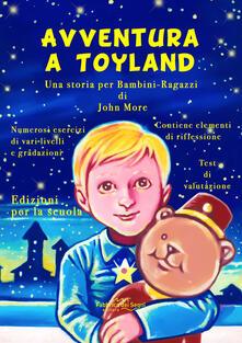 Nordestcaffeisola.it Avventura a Toyland. Una storia per bambini-ragazzi Image