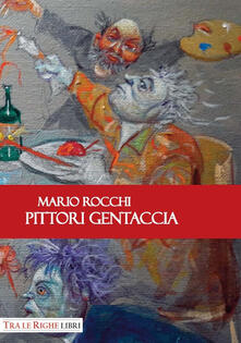Pittori gentaccia - Mario Rocchi - copertina