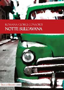 Notte sull'Avana - Rossana Giorgi Consorti - copertina