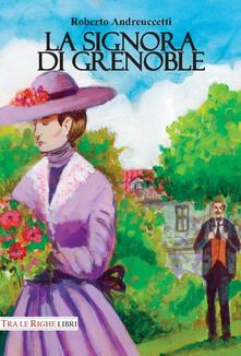 La signora di Grenoble - Roberto Andreuccetti - copertina