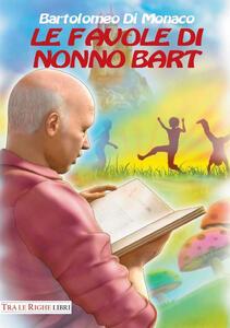 Le favole di nonno Bart - Bartolomeo Di Monaco - copertina