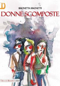 Donne scomposte - Simonetta Simonetti - copertina